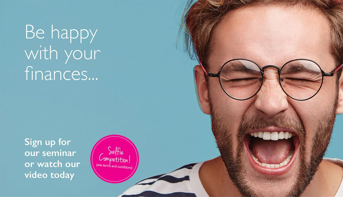 Image of a young man wearing glasses, he's scrunching up his face so it looks like he's laughing loudly. Text reads: Be happy with your finances. Sign up for our seminar or watch our video today. Enter our selfie competition here.