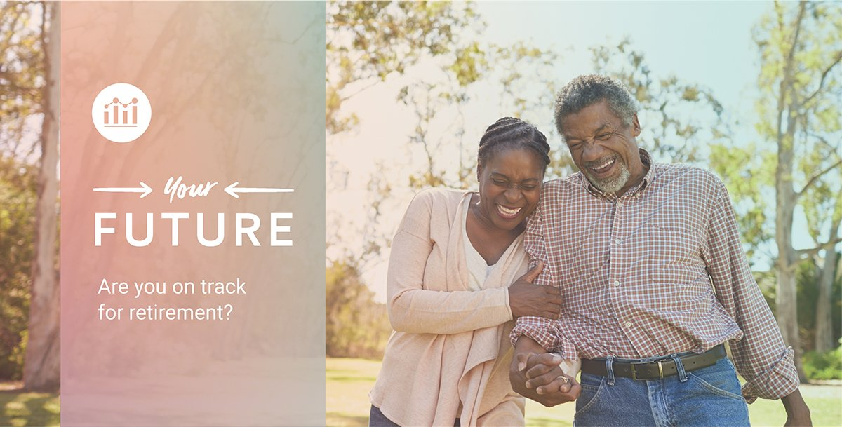 Image shows an older couple walking in the sunshine and laughing. Text reads: Your future. Are you on track for retirement?
