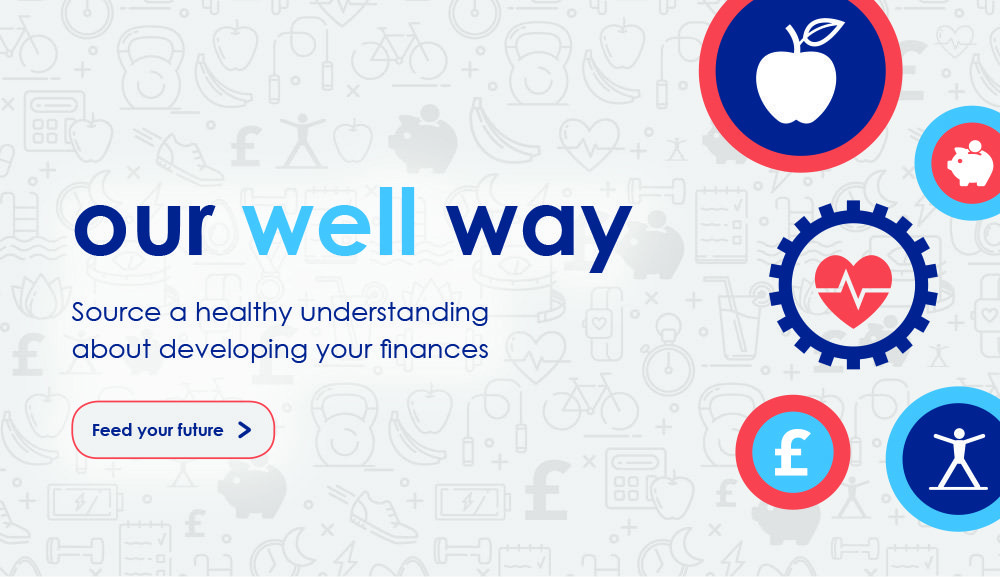 Text reads: Our well way. Source a healthy understanding about developing your finances. Click here to feed your future.