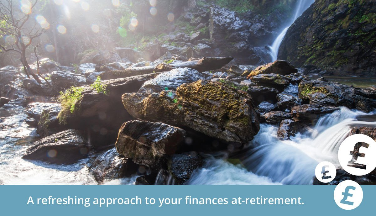 image of a small waterfall cascading over rocks. Text reads: a refreshing approach to your finances at retirement.