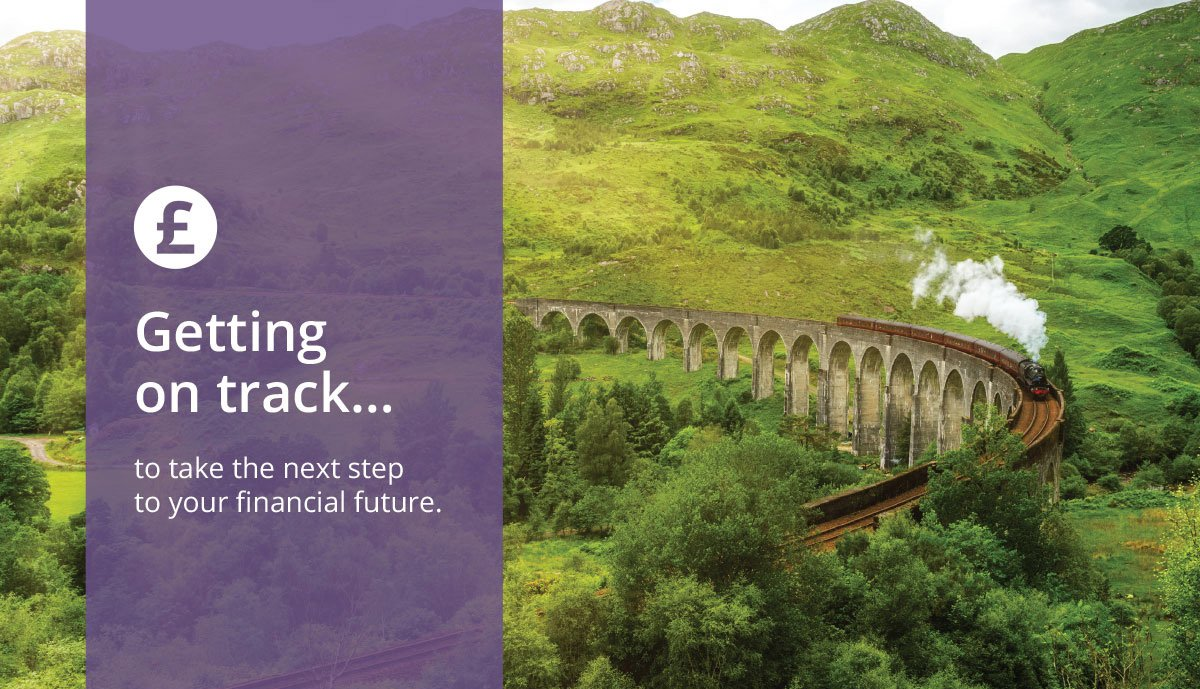 Image of a steam train chugging along a viaduct which is built over trees and hills. Text reads: Getting you on track to take the next step to your financial future.y.
