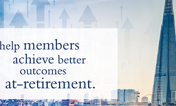Help members achieve better outcomes at-retirement.