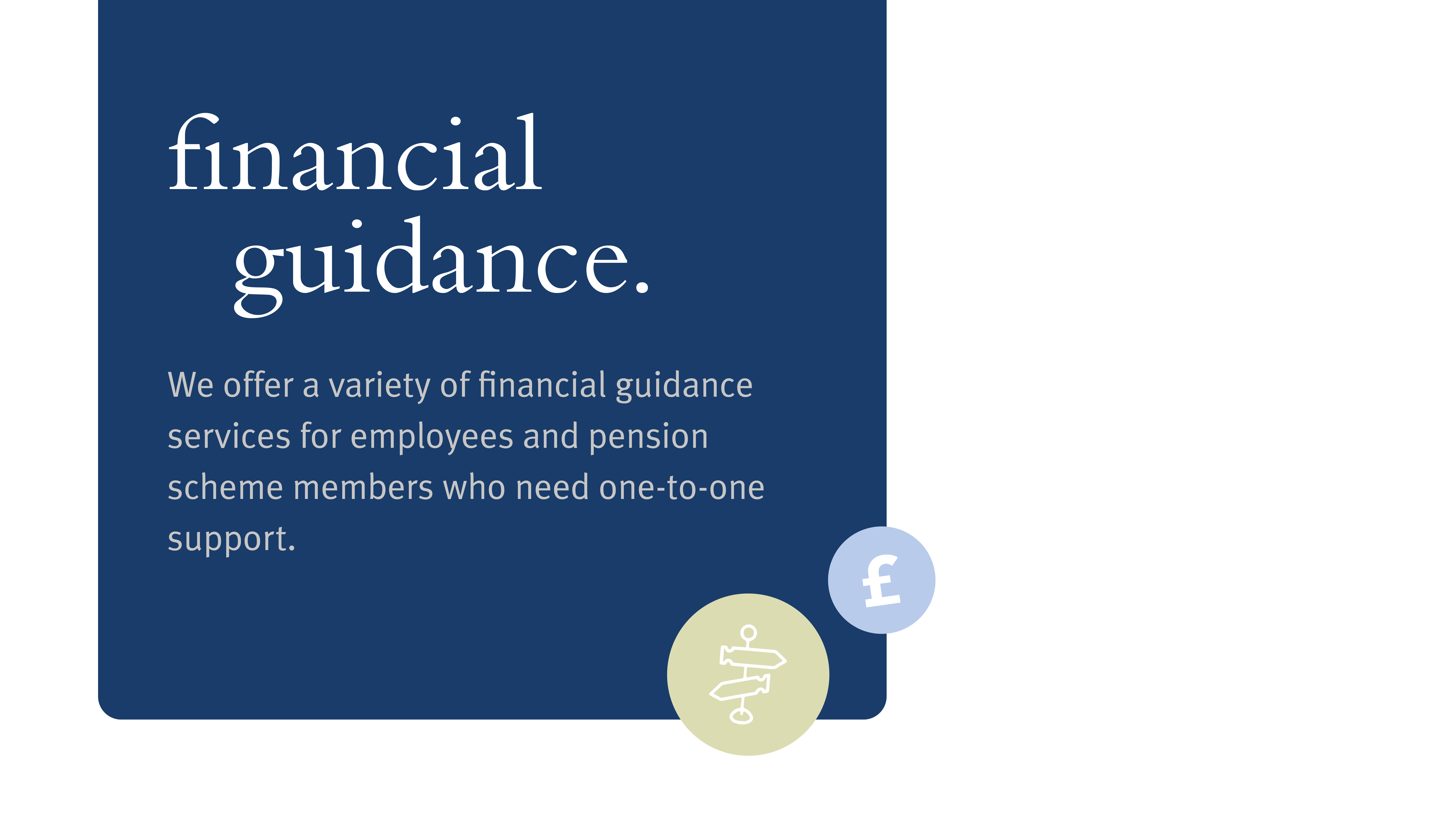 image reads: Financial Guidance. We offer a variety of financial guidance services for employees and pension scheme members who need one-to-one support.
