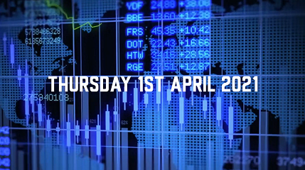 Market Update – 1st April 2021.